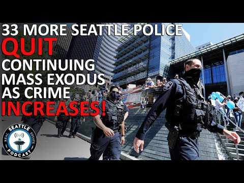 Dozens More Police Officers Flee the Seattle Police Department in MASS Exocdus | Seattle RE Podcast