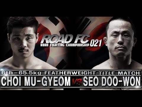 ROAD FC 021 6th Title Match CHOI MU-GYEOM VS SEO DOO-WON