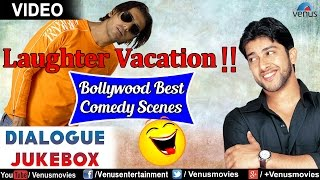 Laughter Vacation : Bollywood Best Comedy Scenes || Video Jukebox