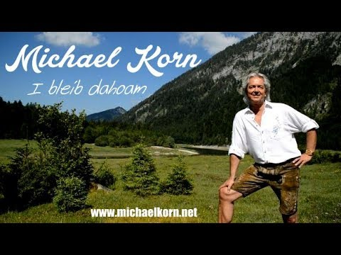 Michael Korn - I BLEIB DAHOAM (Offizielles Video)