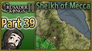 Crusader Kings II Sheikh of Mecca Gameplay - Part 39 - Let