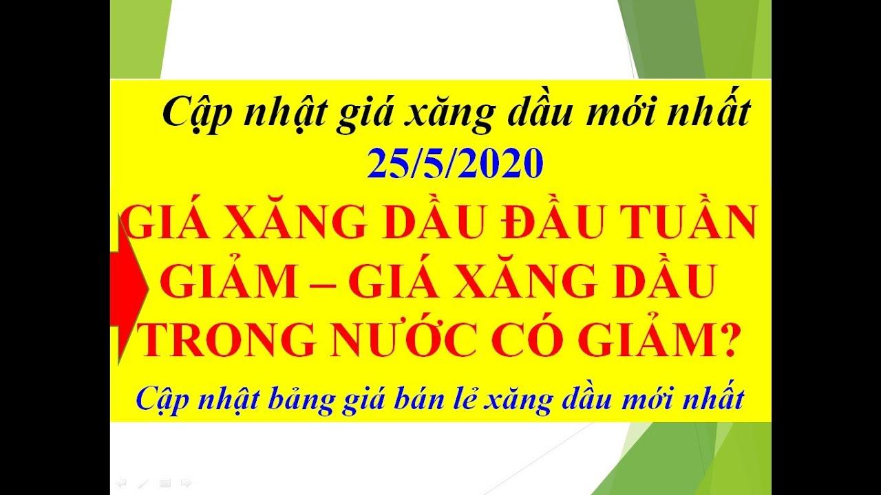 GIÁ XĂNG DẦU NGÀY 25/5/2020 TIẾP TỤC LAO DỐC – GIÁ XĂNG DẦU TRONG NƯỚC CÓ ĐIỀU CHỈNH?