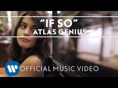 Atlas Genius - If So [Official Music Video]