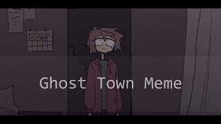 GHOST TOWN | amv