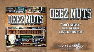 Watch Deez Nuts Cant Resist video