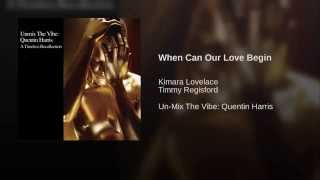When Can Our Love Begin (Timmy Regisford Shelter Anthem)