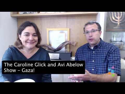 The Caroline Glick & Avi Abelow Show - Gaza!!! & Iran!