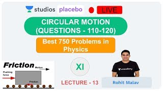 L13: Best 750 problems in Physics | NEET/AIIMS | Question (111-120) Circular Motion |  Rohit Malav