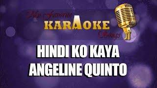 HINDI KO KAYA - Angeline Quinto (karaoke)