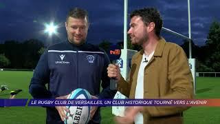 Yvelines | Le rugby club de Versailles, un club historique tourné vers l'avenir