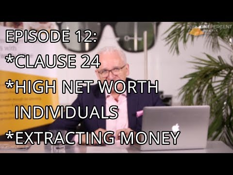 OPW - Episode 12 - Clause 24, High Net Worth Individuals & Extracting Money