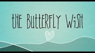 The Butterfly Wish - Wedding Series - Trailer
