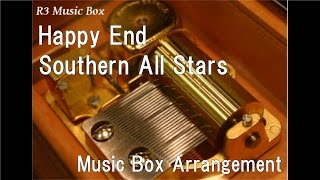 Happy End/Southern All Stars [Music Box]