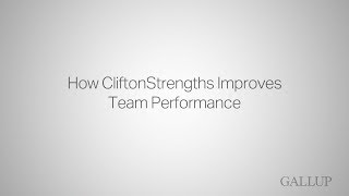 How CliftonStrengths Improves Team Performance