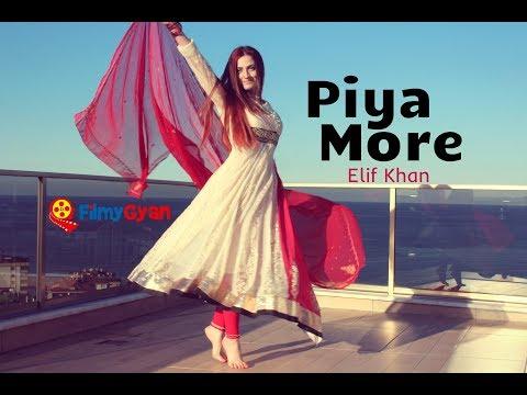 Dance On: Piya More