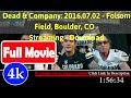 Dead & Company: 2016.07.02 - Folsom Field, Boulder, CO  [ Full*Movie*2016 ]