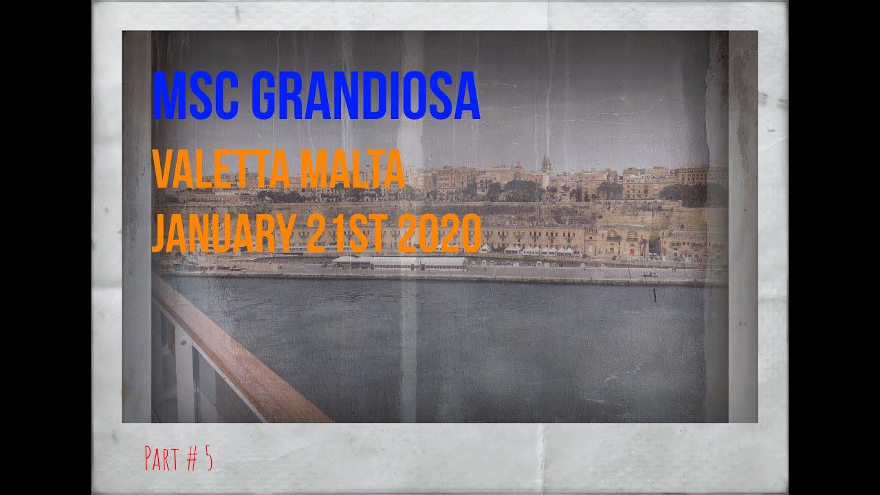 Msc Grandiosa, Valetta Malta, January 21st 2020, Part # 5 ...
