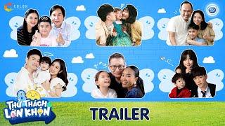 Thử Thách Lớn Khôn   Trailer: Trải nghiệm hành trình lớn lên cùng con của các gia đình nổi tiếng