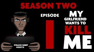 My Girlfriend Wants to Kill Me | SEASON 2 EPISODE ONE  | A Horror Series Animated