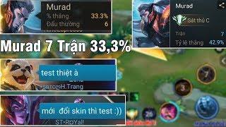 Phản Ứng Của Team Khi Thấy Murad 6 Trận 33% Tỉ Lệ Thắng Chat Test Tướng Sẽ NTN Và Cái Kết