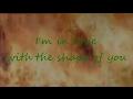Ed Sheeran Shape Of You Fame On Fire With Lyrics mp3