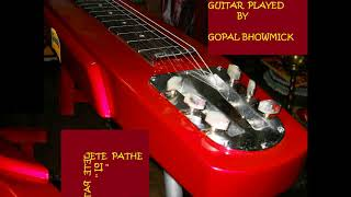 Jete Jete Pathe holo Deri-Bengali Song On Hawaiian Guitar Played By GOPAL BHOWMICK