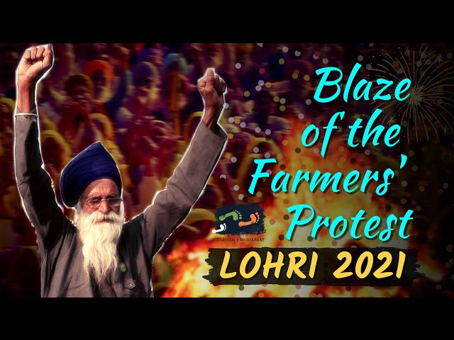 #Lohri2021- Blaze Of The Farmers Protest | #WeThePeople | Karwan e Mohabbat
