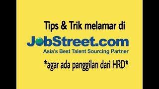 Tips & Trik Melamar Pekerjaan Melalui Jobstreet.com || Agar Ada Panggilan Dari Hrd