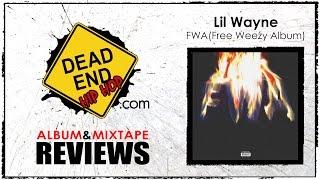 lil wayne fwa free weezy album review   dehh