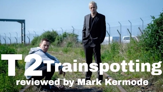 T2 Trainspotting reviewed by Mark Kermode