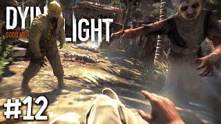 Dying Light - Part 12 - ไม่ถือโทษโกรธใครใคร