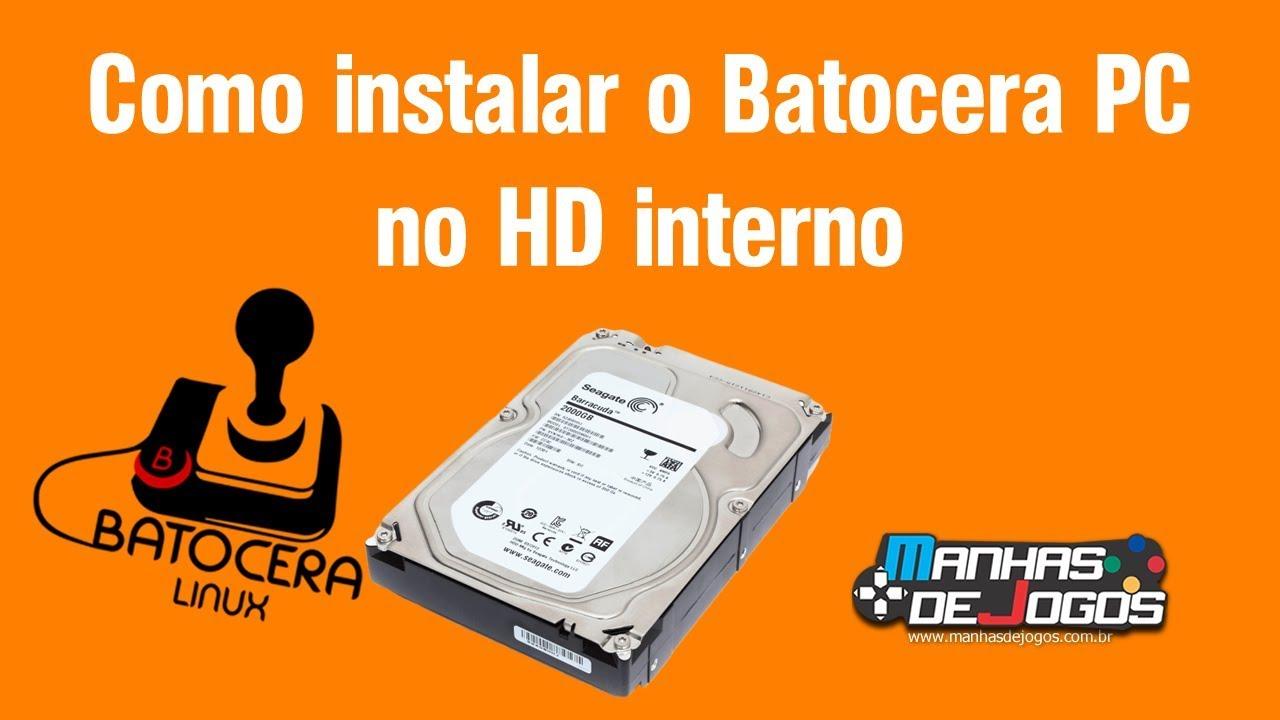 Como instalar o Batocera PC no HD interno