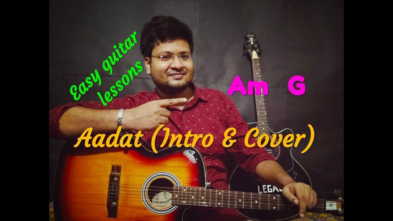 Aadat Guitar Chords Strumming Pattern Easy Guitar Lesson Feat