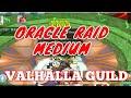 ORACLE RAID - MEDIUM ValhallA guild