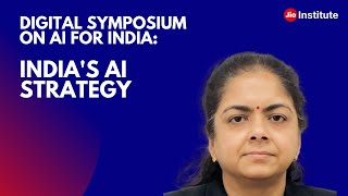 Digital Symposium on AI for India : Day 1- Keynote Address on India's AI Strategy by Anna Roy