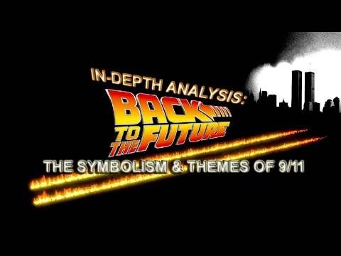 In-Depth Analysis: Back to the Future - The Symbolism and Themes of 9/11