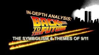 Video In-Depth Analysis: Back to the Future - The Symbolism and Themes of 9/11 download MP3, 3GP, MP4, WEBM, AVI, FLV Agustus 2018