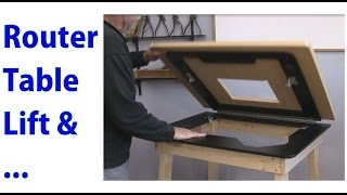 Router Table Lift And Accessories   A Woodworkweb Video