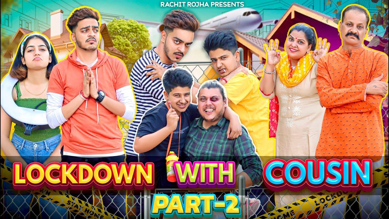 LOCKDOWN WITH COUSIN ( Episode -2 ) || Rachit Rojha