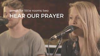 Hear Our Prayer - Acoustic