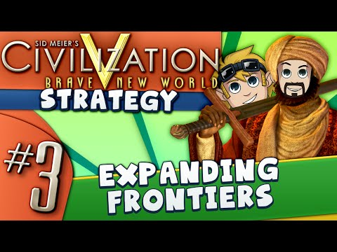 Civ5 Strategy Guide #3: Expanding Frontiers