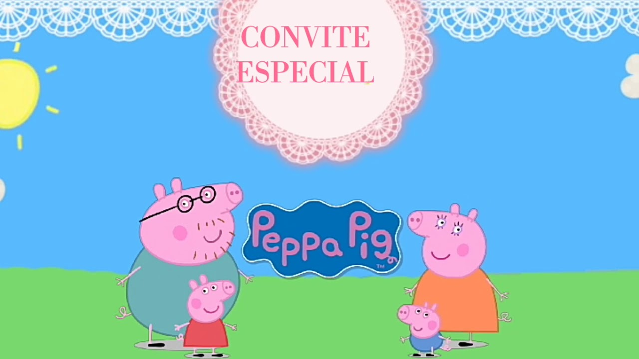 Convite Animado Peppa Pig Pronto Para Baixar E Editar Youtube