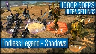 Endless Legend - Shadows Gameplay PC HD [1080p 60FPS]