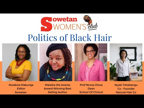 The Politics of Black Hair | Sowetan Womens Club Conversation