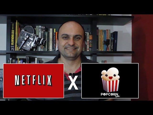 Netflix ou Popcorn Time?