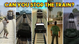 GTA : CAN YOU STOP THE TRAIN IN EVERY GTA?
