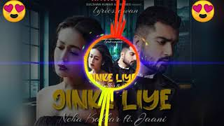 Jinke Liye - Neha Kakkar Feat. Jaani ✔️  Remix ?? TikTok Viral  Dj Songs 2020 || Musical Nation ||