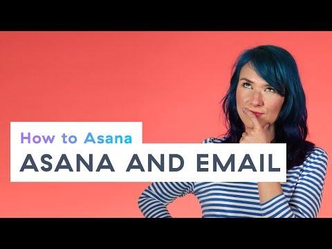 How to Asana: Asana and email