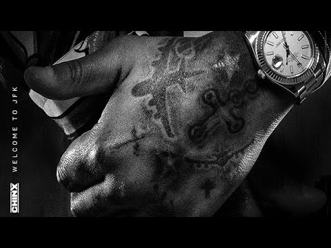 Chinx - How To Get Rich (Welcome To JFK)