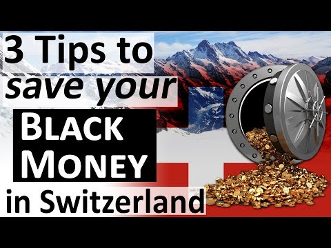 3 Tips to save your Black Money in Switzerland - The End of Swiss Banking Secrecy